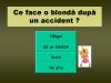 Blonda si accidentul