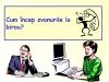 Cum  ncep zvonurile la birou