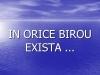 IN ORICE BIROU EXISTA